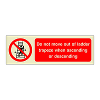 Do Not Move Out of Ladder Trapeze When Ascending or Descending (Offshore Wind Sign)