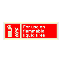 Fire Extinguisher For Use on Flammable Liquid Fires with Text (Marine Sign)