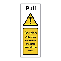 Pull Caution only open door when sheltered from strong wind (Marine Sign)