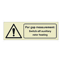 For gap measurement Switch off auxillary rotor heating with Text (Offshore Wind Sign)