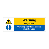 Warning Fragile roof Crawling boards or ladders must be used sign
