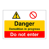 Danger Demolition in progress Do not enter sign