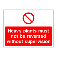 Heavy plants must not be reversed without supervision sign