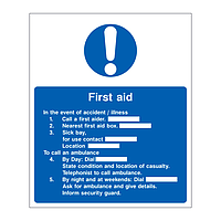 First Aid In the event of an accident/illness sign