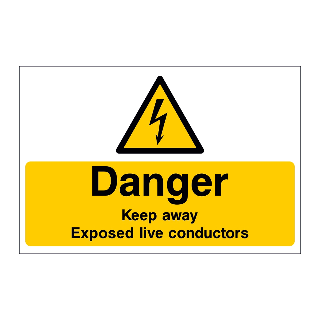 Danger Keep away Exposed live conductors sign