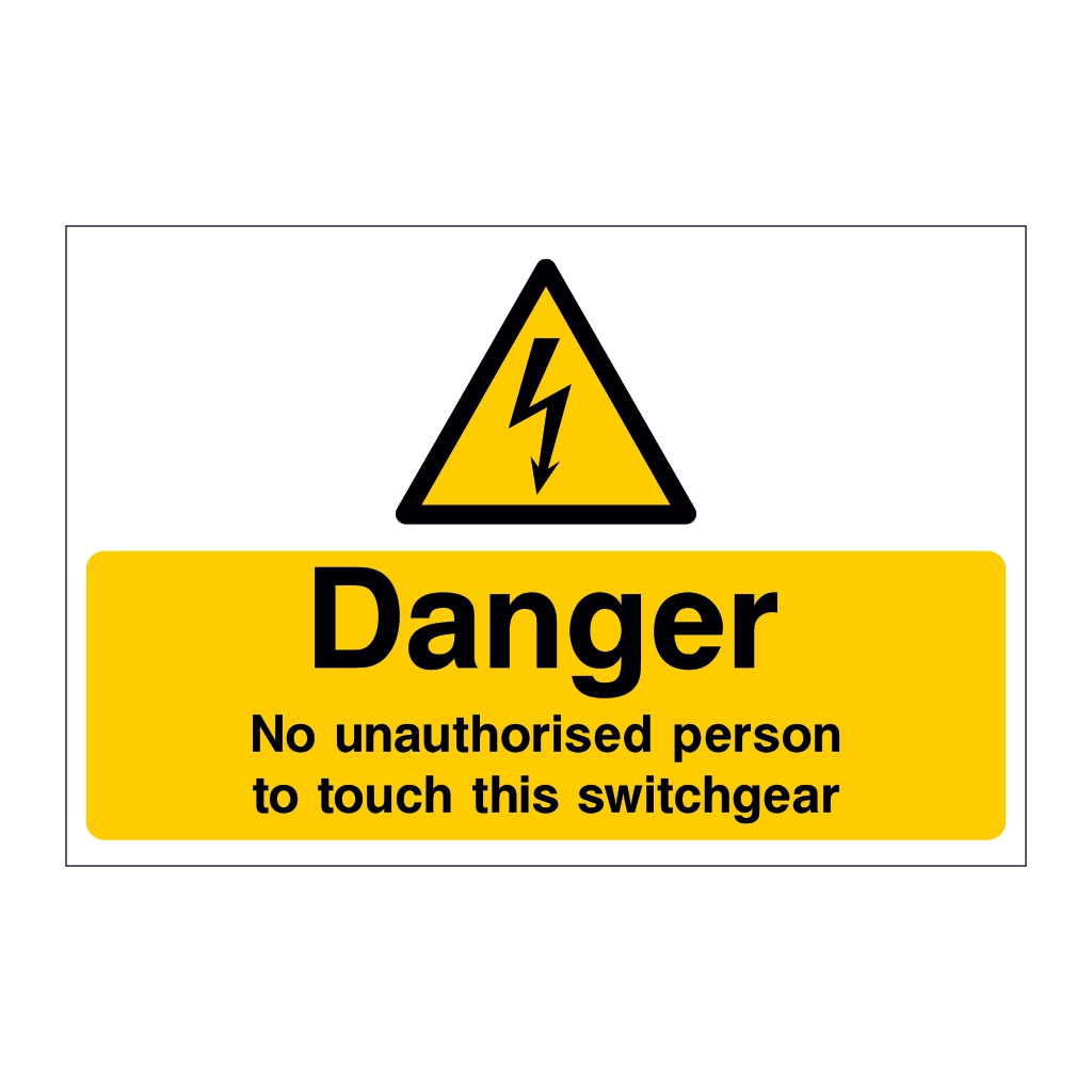 Danger No unauthorised person to touch this switchgear sign