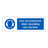 Use ear protectors when operating this machine sign
