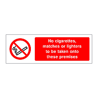 No cigarettes matches or lighters to be taken onto these premises