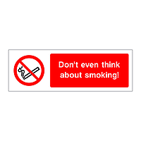 Dont even think about smoking sign