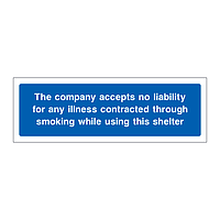 The company accepts no liability for any illness contracted through smoking while using this shelter