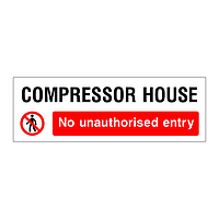 Compressor House No unauthorised entry sign