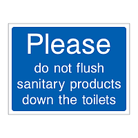 Please do not flush sanitary products down the toilets