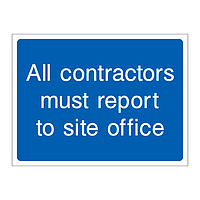 All contractors must report to site office sign