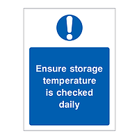 Ensure storage temperature is checked daily sign