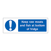 Keep raw meats and fish at bottom of fridge sign