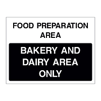 Bakery and dairy area only sign