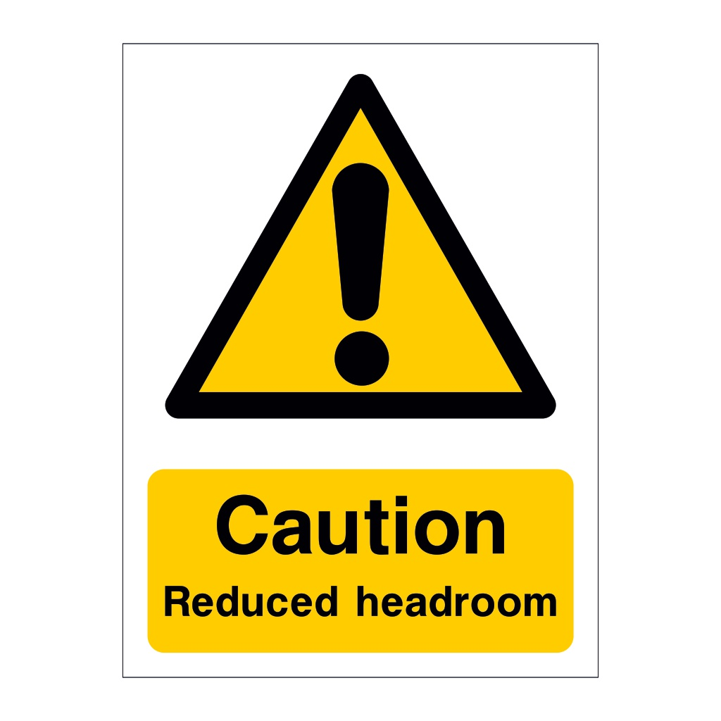 Caution Reduced headroom sign