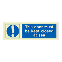 This door must be kept closed at sea (Marine Sign)