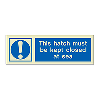 This hatch must be kept closed at sea (Marine Sign)