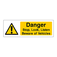 Danger Stop Look Listen Beware of vehicles sign