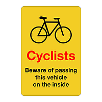 Cyclists Beware of passing this vehicle on the inside sign