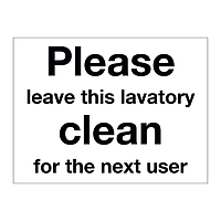 Please leave this lavatory clean for the next user
