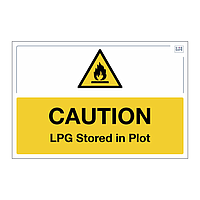 Site Safe - Caution LPG store in Plot sign