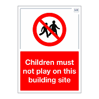Site Safe - Children must not play on this building site sign