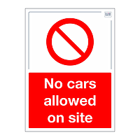 Site Safe - No cars allowed on site sign