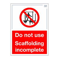Site Safe - Do not use scaffolding incomplete sign