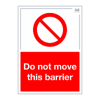 Site Safe - Do not move this barrier sign