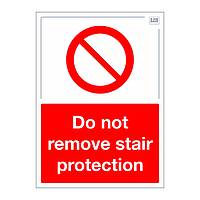 Site Safe - Do not remove stair protection sign
