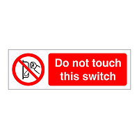 Do not touch this switch sign