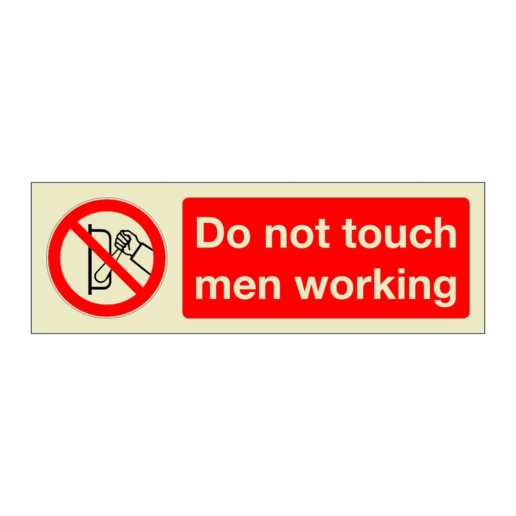 Do Not Touch Men Working (Marine Sign)