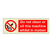 Do Not Clean or Oil This Machine Whilst in Motion (Marine Sign)