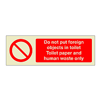Do not put foreign objects in toilet toilet paper and human waste only (Marine Sign)
