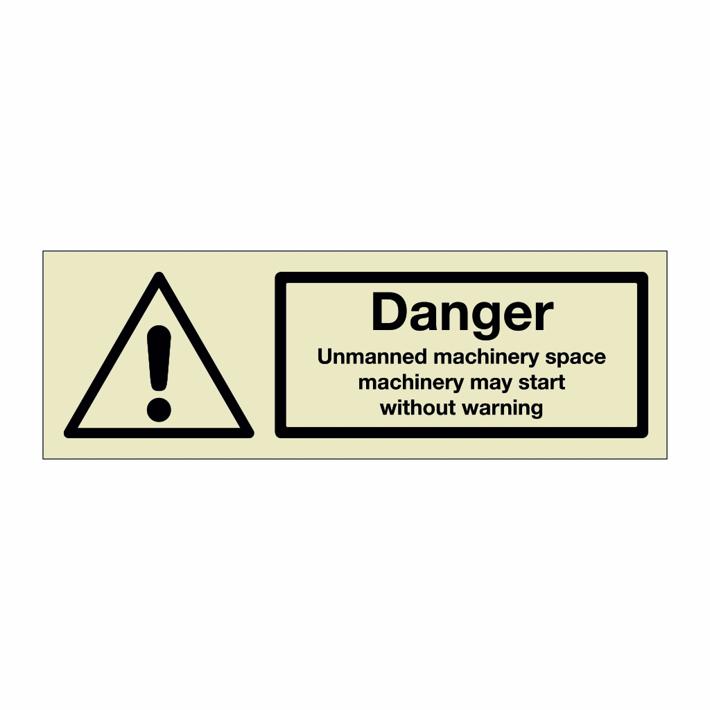 Danger unmanned machinery space machinery may start without warning (Marine Sign)