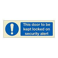 This door to be kept locked on security alert (Marine Sign)