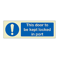 This door to be kept locked in port (Marine Sign)