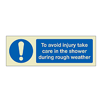 To avoid injury take care in the shower during rough weather (Marine Sign)