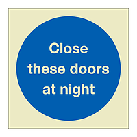 Close these doors at night (Marine Sign)