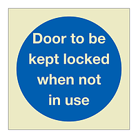 Door to be kept locked when not in use (Marine Sign)