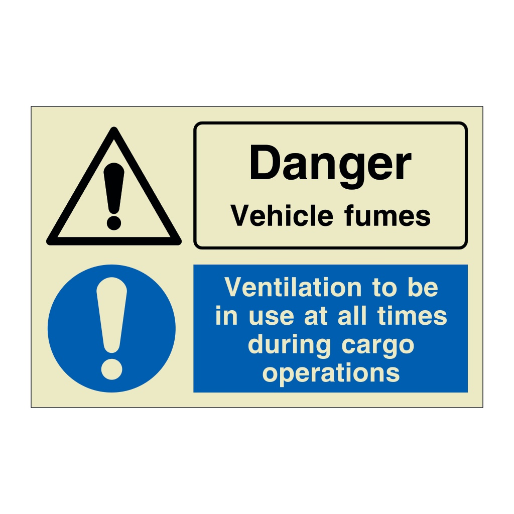Danger Vehicle Fumes Ventilation To Be In Use At All Times During Cargo Operations (Marine Sign)
